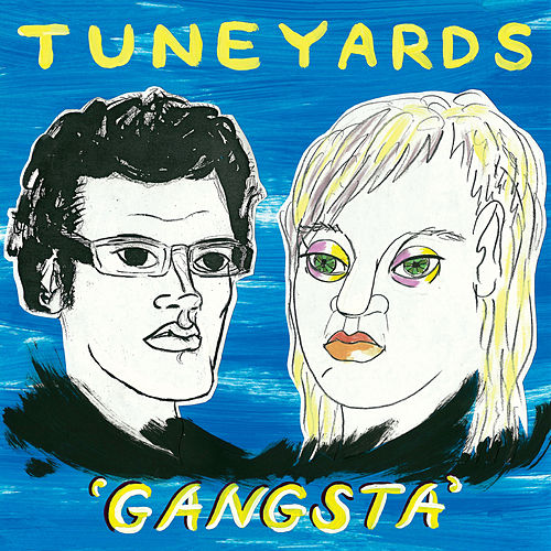 Play & Download Gangsta by tUnE-yArDs | Napster