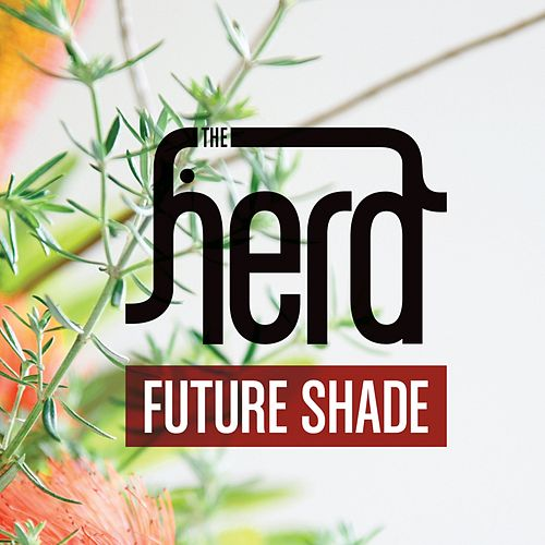 Future Shade by The Herd