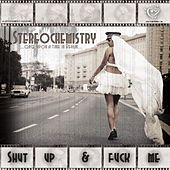 Shut Up and Fuck Me - Single by Stereochemistry