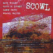 Play & Download Scowl by Nate Wooley, Scott R. Looney, Damon Smith | Napster