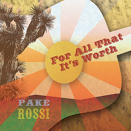 For All That It's Worth by Pake Rossi