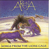 Songs From the Lions Cage by Arena