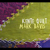 Play & Download Kente Quilt by Mark Davis | Napster