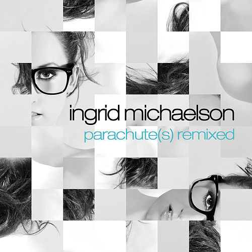 Play & Download Parachute(s) Remixed by Ingrid Michaelson | Napster