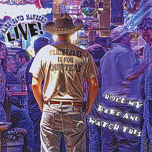 Play & Download Hold My Beer and Watch This (Live) by Mark David Manders | Napster