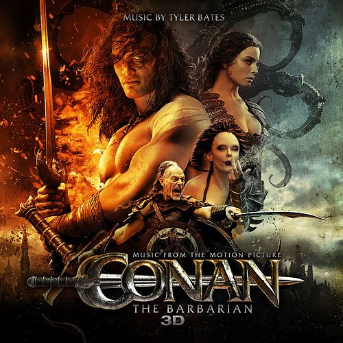 Conan The Barbarian 3D by Tyler Bates