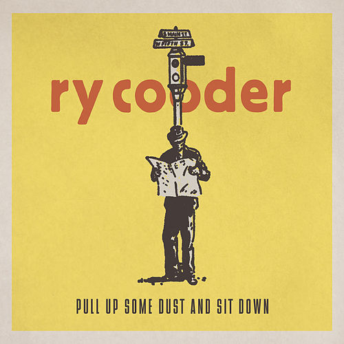 Play & Download Pull Up Some Dust and Sit Down by Ry Cooder | Napster