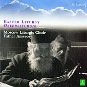 Play & Download Russian Easter Liturgy - The Luminous Resurrection of Christ by Father Amvrosy | Napster