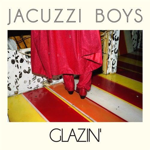 Glazin' by Jacuzzi Boys