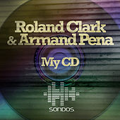Play & Download My CD by Roland Clark | Napster