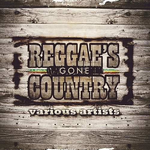 Play & Download Reggae's Gone Country by Various Artists | Napster