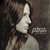 Play & Download Todo Llegara by Rebeca Jimenez | Napster