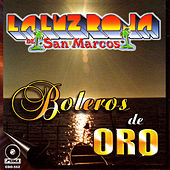 Play & Download Boleros De Oro by La Luz Roja De San Marcos | Napster