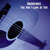 The Way I Look At You by  Anonymus