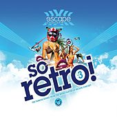 Play & Download Escape Concept Presents So Retro (Volume 3 So Retro !) by Various Artists | Napster