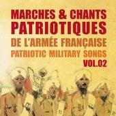 Marches et chants patriotiques de l'armée française, Patriotic Military Songs, vol. 2 by Various Artists