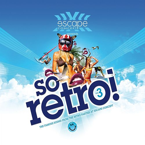 Play & Download Escape Concept Presents So Retro (Volume 3 - Pure Retro !) by Various Artists | Napster