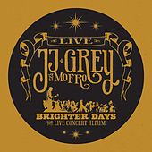 Play & Download Brighter Days by JJ Grey & Mofro | Napster
