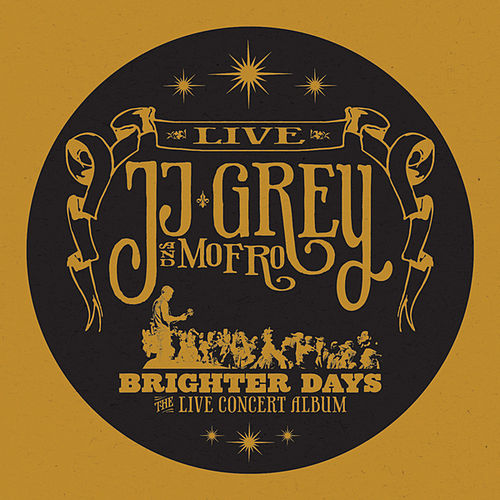 Brighter Days by JJ Grey & Mofro