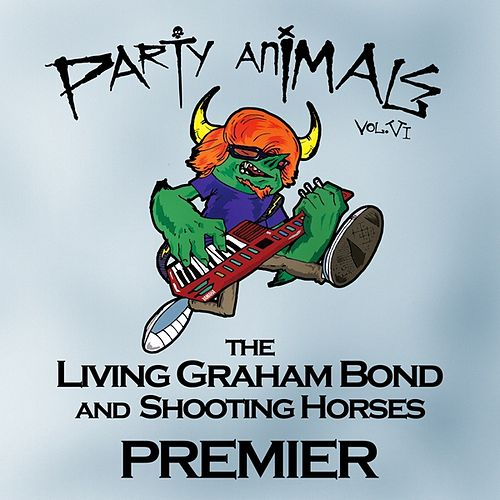 Play & Download Party Animals Vol. VI by Graham Bond | Napster