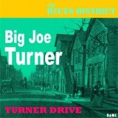 Turner Drive (The Blues District) by Big Joe Turner