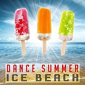 Play & Download Dance Summer Ice Beach by Various Artists | Napster