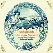Play & Download Antologia sonora della canzone napoletana, Vol. 13 by Various Artists | Napster