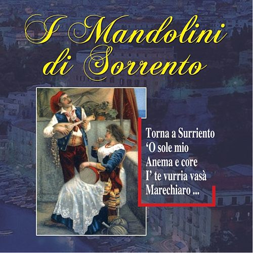 Play & Download I mandolini di Sorrento by Gruppo Folkloristico Mandolini di Sorrento | Napster