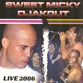Play & Download Sweet Micky Djakout by Sweet Micky Djakout | Napster