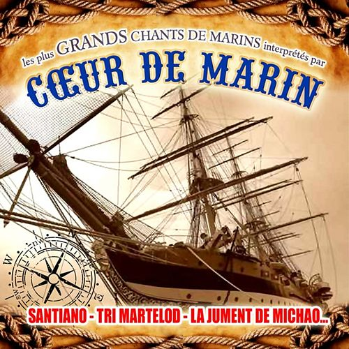 Play & Download Coeur de Marin (Les plus grands chants de marins) by Various Artists | Napster