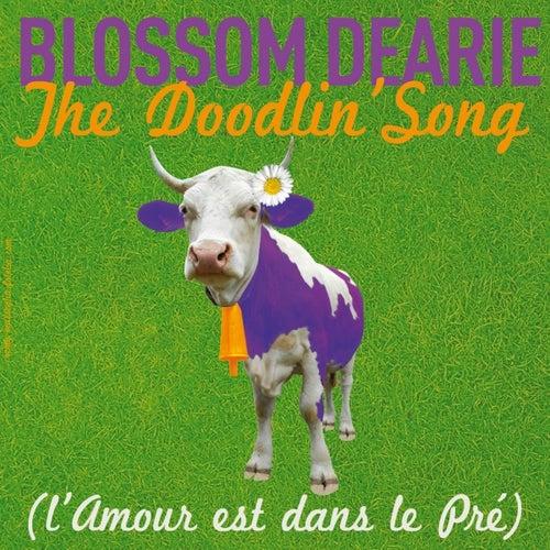 Play & Download The Doodlin' Song (L'amour est dans le pré) by Blossom Dearie | Napster