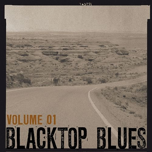 Play & Download Blacktop Blues, Vol. 1 by Various Artists | Napster