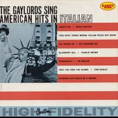 Play & Download The Gaylords Sing American Hits In Italian: Rarity Music Pop, Vol. 108 by The Gaylords | Napster