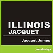 Play & Download Jacquet Jumps by Illinois Jacquet | Napster