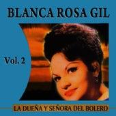 Play & Download La Dueña Y Señora Del Bolero Volume 2 by Blanca Rosa Gil   Napster