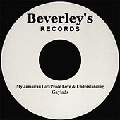 Play & Download My Jamaican Girl/Peace Love & Understanding by The Gaylads | Napster
