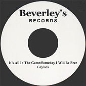 Play & Download It's All In The Game/Someday I Will Be Free by The Gaylads | Napster