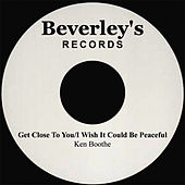 Play & Download Get Close To You/I Wish It Could Be Peaceful by Ken Boothe | Napster