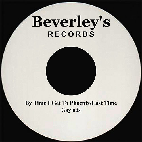 Play & Download By The Time I Get To Phoenix/Last Time by The Gaylads | Napster