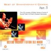 Play & Download Best of Shahenshah-E-Qawwal Vol. 121 by Nusrat Fateh Ali Khan | Napster