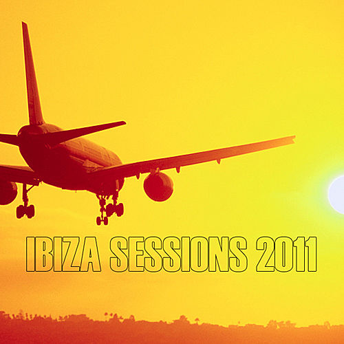 Ibiza Sessions 2011 by Various Artists