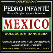 Música Original de Sus Películas Mexico - Colleccion Ranchera by Pedro Infante