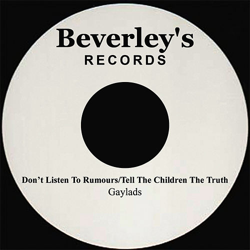 Play & Download Don't Listen To Rumours/Tell The Children The Truth by The Gaylads | Napster
