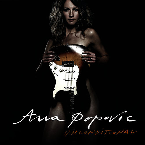 Unconditional by Ana Popovic
