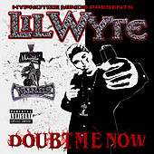 Doubt Me Now by Lil Wyte