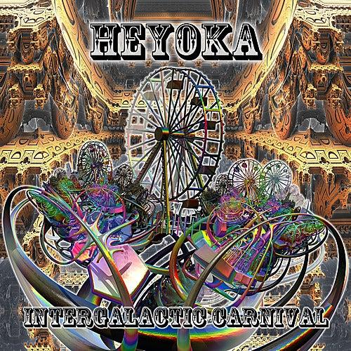 Play & Download Intergalactic Carnival by Heyoka | Napster