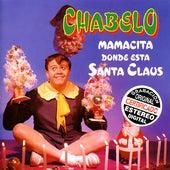 Play & Download Mamacita Donde Esta Santa Claus by Chabelo | Napster