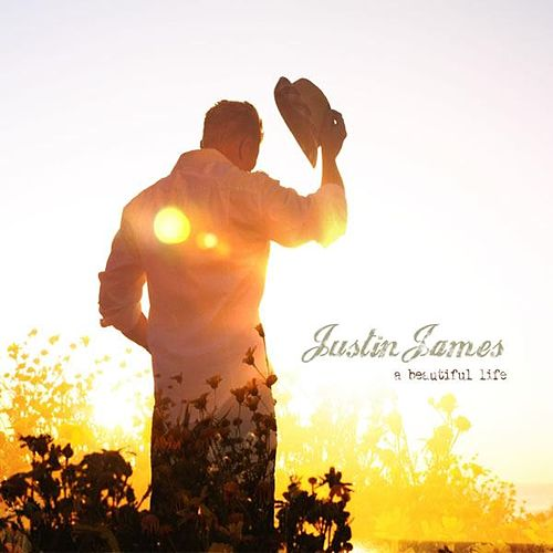 Play & Download A Beautiful Life by Justin James | Napster