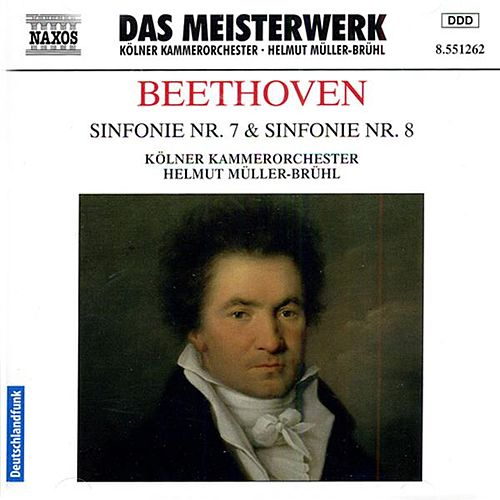 Play & Download Beethoven: Symphonies Nos. 7 and 8 by Helmut Muller-Bruhl | Napster
