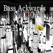 Play & Download Bass Ackwards Nation by Bass Ackwards | Napster